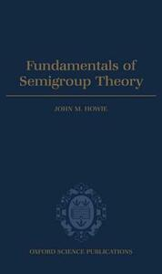 Fundamentals of Semigroup Theory - John M. Howie - cover
