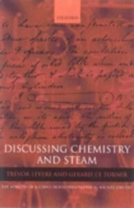 Discussing Chemistry and Steam: The Minutes of a Coffee House Philosophical Society 1780-1787 - cover
