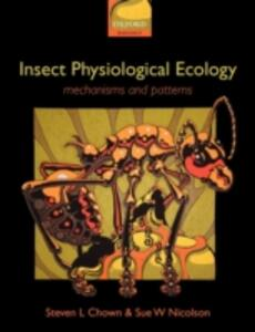Insect Physiological Ecology: Mechanisms and Patterns - Steven L. Chown,Sue Nicholson - cover