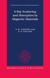 X-ray Scattering and Absorption by Magnetic Materials - S. W. Lovesey,S.P. Collins - cover