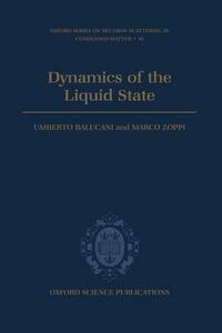 Dynamics of the Liquid State - Umberto Balucani,Marco Zoppi - cover