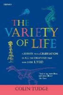 The Variety of Life: A survey and a celebration of all the creatures that have ever lived - Colin Tudge - cover