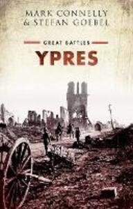 Ypres: Great Battles - Mark Connelly,Stefan Goebel - cover