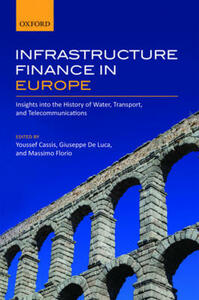 Infrastructure Finance in Europe: Insights into the History of Water, Transport, and Telecommunications - cover