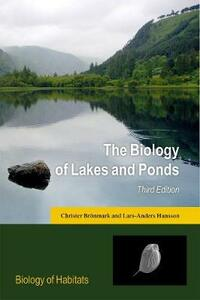 The Biology of Lakes and Ponds - Christer Bronmark,Lars-Anders Hansson - cover