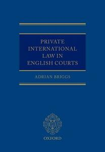 Private International Law in English Courts - Adrian Briggs - cover