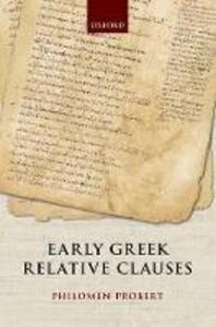 Early Greek Relative Clauses - Philomen Probert - cover