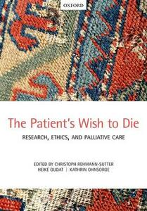 The Patient's Wish to Die: Research, Ethics, and Palliative Care - cover