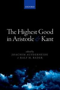 The Highest Good in Aristotle and Kant - cover