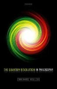 The Quantum Revolution in Philosophy - Richard Healey - cover
