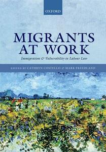 Migrants at Work: Immigration and Vulnerability in Labour Law - cover