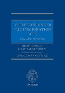 Detention under the Immigration Acts: Law and Practice - Rory Dunlop,Graham Denholm - cover