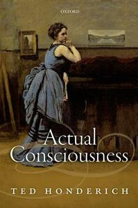 Actual Consciousness - Ted Honderich - cover