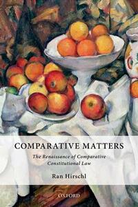 Comparative Matters: The Renaissance of Comparative Constitutional Law - Ran Hirschl - cover