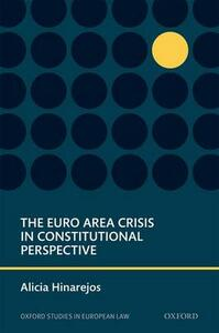The Euro Area Crisis in Constitutional Perspective - Alicia Hinarejos - cover