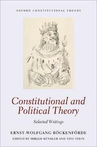 Constitutional and Political Theory: Selected Writings - Ernst-Wolfgang Boeckenfoerde - cover