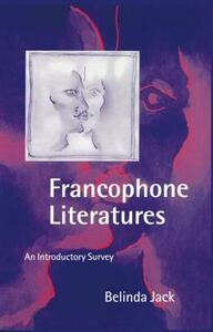 Francophone Literatures: An Introductory Survey - Belinda Jack - cover