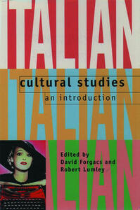 Italian Cultural Studies: An Introduction - David Forgacs,Robert Lumley - cover