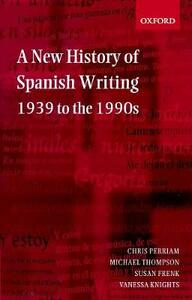 A New History of Spanish Writing, 1939 to the 1990s - Chris Perriam,Michael Thompson,Susan Frenk - cover