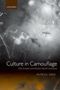 Culture in Camouflage: War, Empire, and Modern British Literature - Patrick Deer - cover