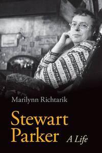 Stewart Parker: A Life - Marilynn J. Richtarik - cover
