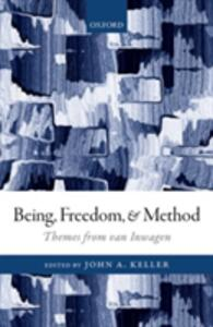 Being, Freedom, and Method: Themes from the Philosophy of Peter van Inwagen - cover