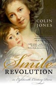The Smile Revolution: In Eighteenth-Century Paris - Colin A. Jones - cover