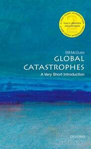 Global Catastrophes: A Very Short Introduction - Bill McGuire - cover