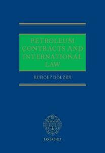 Petroleum Contracts and International Law - Rudolf Dolzer - cover