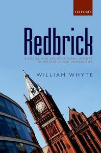 Redbrick: A Social and Architectural History of Britain's Civic Universities - William Whyte - cover