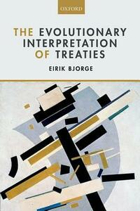 The Evolutionary Interpretation of Treaties - Eirik Bjorge - cover