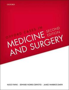 Oxford Cases in Medicine and Surgery - Hugo Farne,Edward Norris-Cervetto,James Warbrick-Smith - cover
