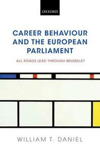 Career Behaviour and the European Parliament: All Roads Lead Through Brussels? - William T. Daniel - cover