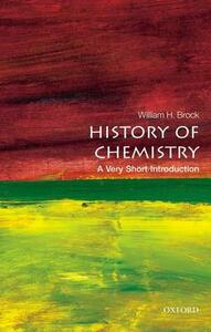 The History of Chemistry: A Very Short Introduction - William H. Brock - cover