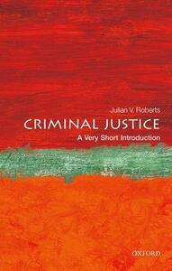 Criminal Justice: A Very Short Introduction - Julian V. Roberts - cover