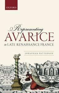 Representing Avarice in Late Renaissance France - Jonathan Patterson - cover