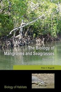 The Biology of Mangroves and Seagrasses - Peter J. Hogarth - cover