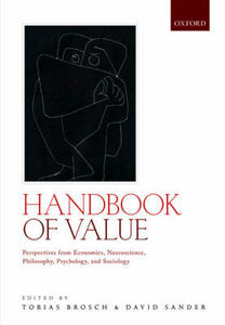 Handbook of Value: Perspectives from Economics, Neuroscience, Philosophy, Psychology and Sociology - cover
