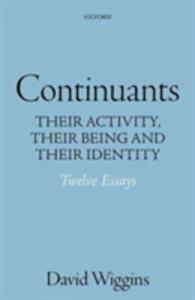 Continuants: Their Activity, Their Being, and Their Identity - David Wiggins - cover