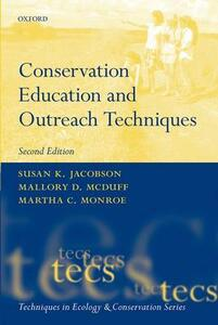 Conservation Education and Outreach Techniques - Susan K. Jacobson,Mallory D. McDuff,Martha C. Monroe - cover