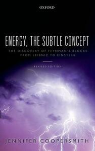 Energy, the Subtle Concept: The discovery of Feynman's blocks from Leibniz to Einstein - Jennifer Coopersmith - cover