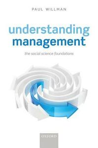 Understanding Management: The Social Science Foundations - Paul Willman - cover