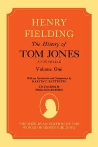The History of Tom Jones A Foundling: Volume I - Henry Fielding,Martin C. Battestin - cover