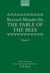The Fable of the Bees: Or Private Vices, Publick Benefits: Volume I - Bernard Mandeville - cover