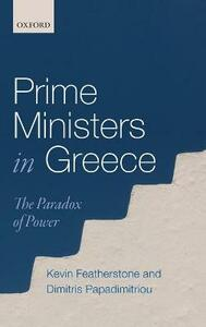 Prime Ministers in Greece: The Paradox of Power - Kevin Featherstone,Dimitris Papadimitriou - cover