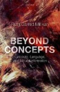 Beyond Concepts: Unicepts, Language, and Natural Information - Ruth Garrett Millikan - cover