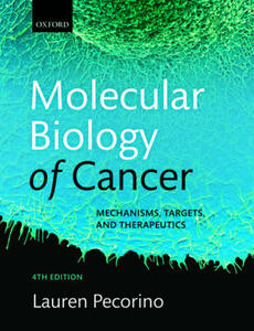 Molecular Biology of Cancer: Mechanisms, Targets, and Therapeutics - Lauren Pecorino - cover