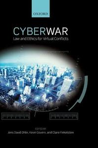 Cyber War: Law and Ethics for Virtual Conflicts - cover