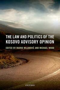 The Law and Politics of the Kosovo Advisory Opinion - cover