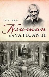Newman on Vatican II - Ian Ker - cover
